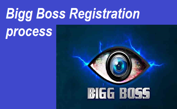 Bigg Boss Registration process