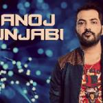 मनोज पंजाबी बिग बॉस 10 प्रतिभागी | Manoj Punjabi Biography Contraversies In Hindi