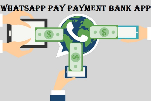 व्हाट्सएप भुगतान सेवा   WhatsApp Pay Payment Bank App