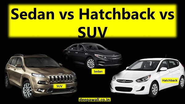 SUV vs Hatchback vs Sedan